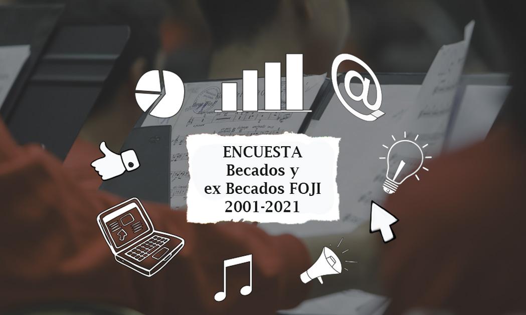 Responde la Encuesta Becados y ex Becados FOJI 2001-2021